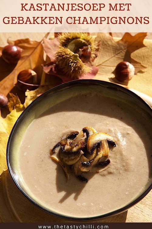 Kastanjesoep met gebakken champignons | kastanje soep met champignons | herfstrecept of herfstsoep