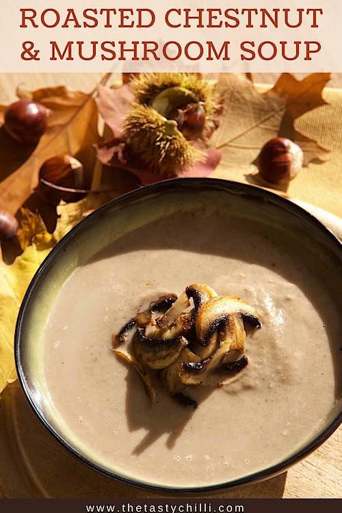 Creamy mushroom chestnut soup with fried mushroom garnish | roasted chestnut and mushroom soup recipe