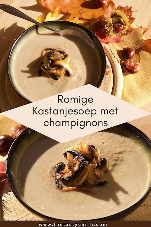 Romige Kastanjesoep met gebakken champignons | kastanje soep met champignons | herfstrecept of herfstsoep
