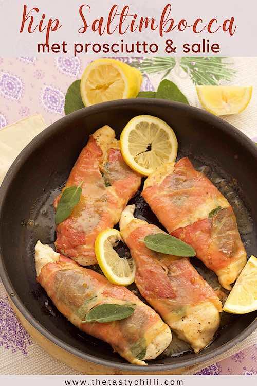 Kip saltimbocca met prosciutto en salie of saltimbocca met kip en parmaham in witte wijn saus